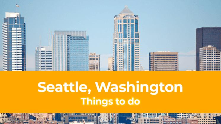 things to do in seattle washington