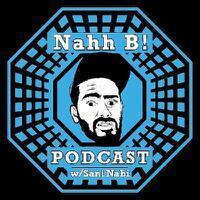Nahh B! Podcast