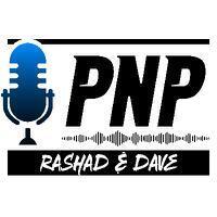 PNP - Rashad & Dave Show