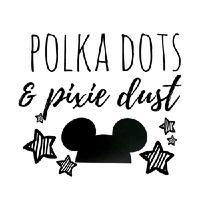 Polka Dots and Pixie Dust