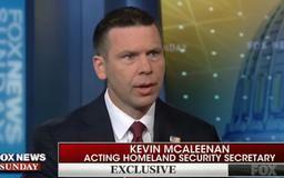 DHS' McAleenan Praises Trump Tariff Threat, Says Mexico Brought 'Real Proposals' Because of President's Power Move