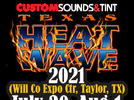 Picture for We've Got You Way In To Custom Sounds And Tint Texas Heat Wave 2021