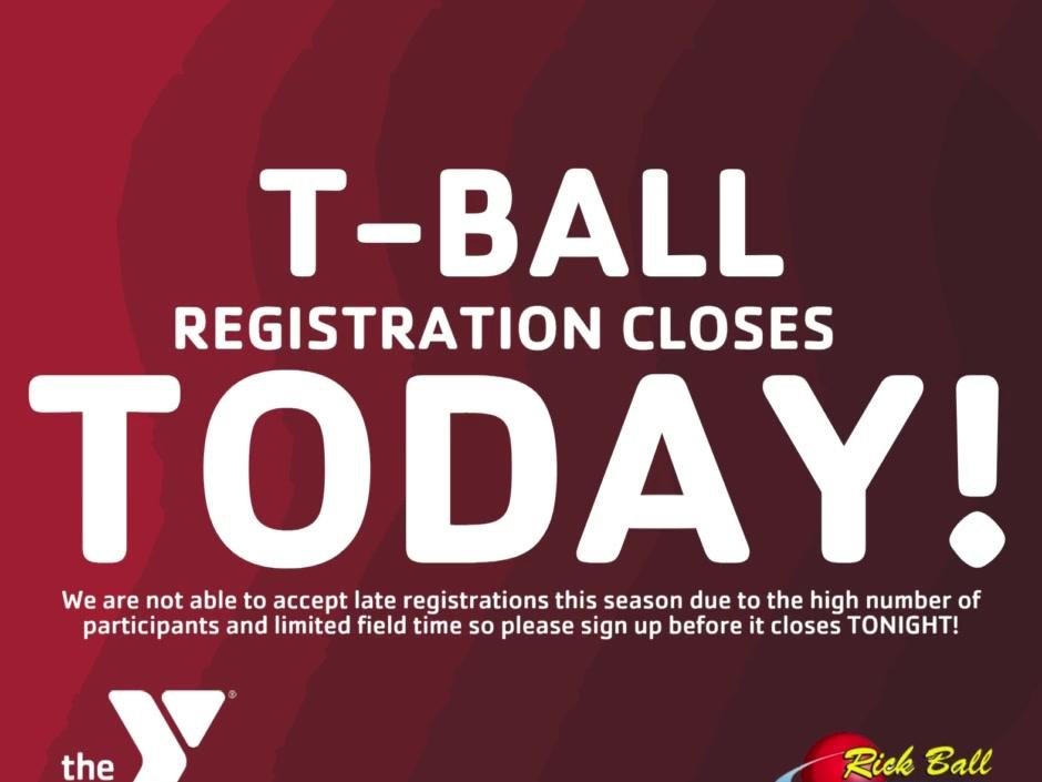 last-call-for-t-ball-registrants-call-stop-by-or-sign-up-on-our-website-before-the-end-of-today-5-4-https-www-bhymca-org-t-ball-html