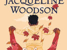 Picture for 2020/2021 Inprint Cool Brains! Series presents four-time Newbery Honor winner Jacqueline Woodson with new middle-grade novel Before the Ever After on June 27th