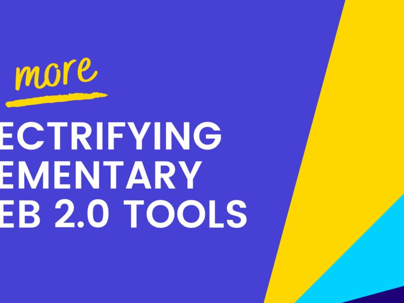 eight-more-electrifying-elementary-web-2-0-tools