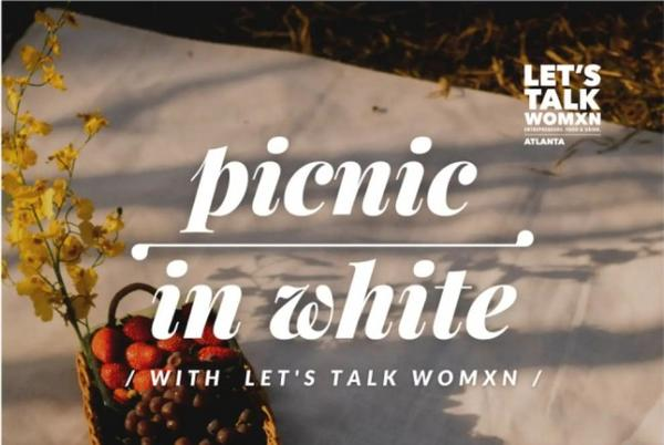 Picture for Enjoy a Picnic in White with Let's Talk Womxn on September 26