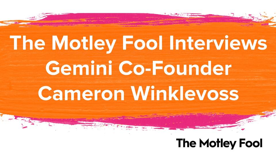 Picture for The Motley Fool Interviews Gemini Co-Founder Cameron Winklevoss