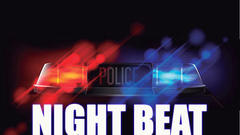 Cover for Night beat: A first look at today's police news