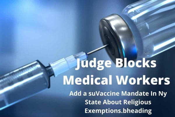 Picture for Judge Blocks Medical Workers Vaccine Mandate In Ny State About Religious Exemptions.