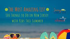 Cover for The MOST Amazing List of 100 Must Do Summer Activities in New Jersey