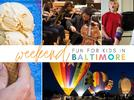 Picture for Weekend Fun for Kids in Baltimore! July 30 – August 1