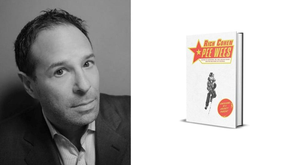 Picture for Author Rich Cohen on His Latest Book, Being a 'Crazy' Hockey Parent, and Staying Sane When Your Kid Plays Sports