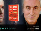 Picture for Gary Taubes — The Case for Keto: Rethinking Weight Control and the Science and Practice of Low-Carb/High-Fat Eating