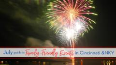 Cover for July Guide to Family-Friendly Events in Cincinnati & NKY {2021}