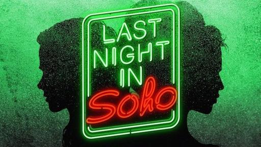 Best Psychological Thrillers 2021 LAST NIGHT IN SOHO (2021) Movie Photo: Edgar Wright's Upcoming