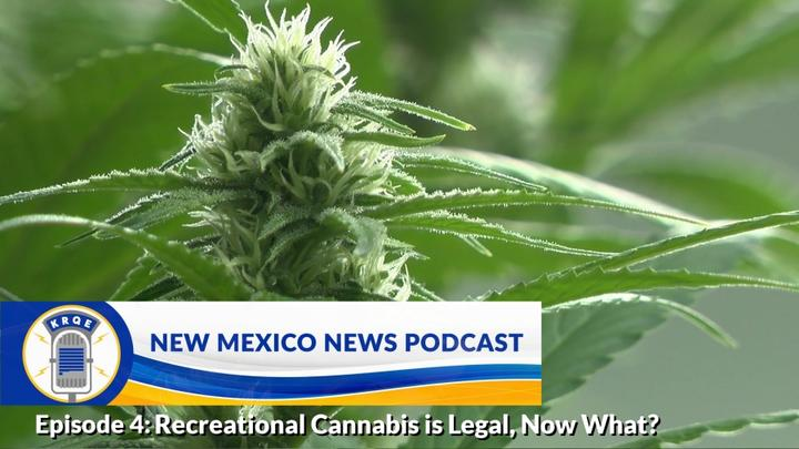 Cover for New Mexico News Podcast: Recreational cannabis is legal, now what?