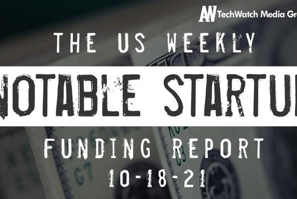 Picture for The Weekly Notable Startup Funding Report: 10/18/21