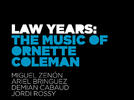 Picture for Law Years: The Music of Ornette Coleman