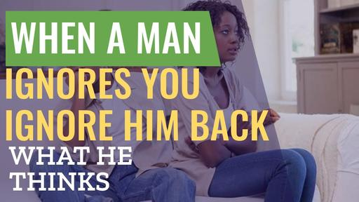 A you what guy thinks him when ignore What He