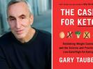 Picture for The Case for Keto: Gary Taubes Explains the Science Behind a Low-Carb Diet