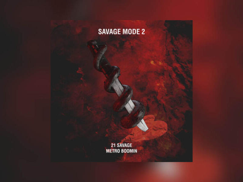 21 savage metro boomin savage mode ii lyrics and tracklist news break metro boomin savage mode ii lyrics