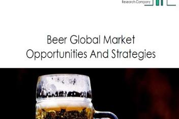 Picture for Global Beer Market Forecast And Growth Through COVID-19, Competitive Landscape, Segments, Key Regions Overview