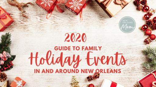 Christmas Events In New Orleans 2020 The 2020 Guide to Family Holiday Events In and Around New Orleans