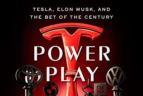Picture for Power Play: Tesla, Elon Musk, and the Bet of the Century (Doubleday), by Tim Higgins