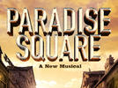 Picture for Paradise Square, A New Musical to play Pre-Broadway engagement at Chicago's James M. Nederlander Theatre