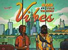 """Picture for RMR – """"Vibes"""" f. Tyla Yaweh (Video)"""