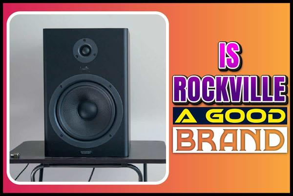 Picture for Is Rockville A Good Brand? A brand That Is Rocking Sound Engineering